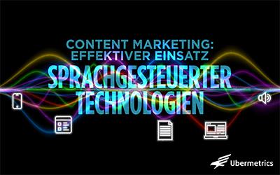 Content Marketing - Sprachgesteuerte Technologien